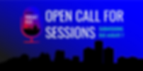 OPEN CALL FOR SESSIONS (2).png