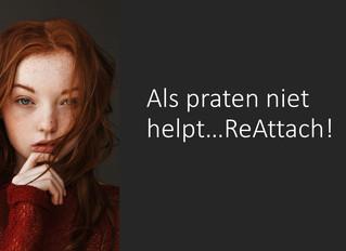 ReAttach.....als praten niet helpt!