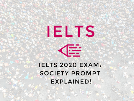Video: IELTS 2020 Exam | Society Prompt Explained!