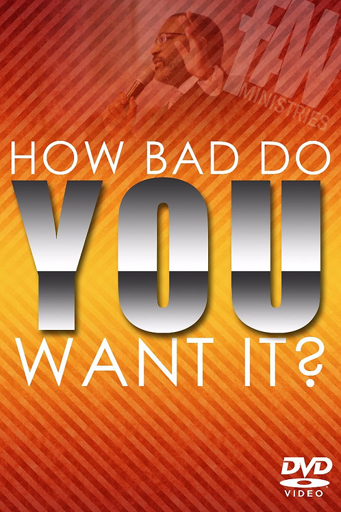 FAW - How Bad Do You Want It?