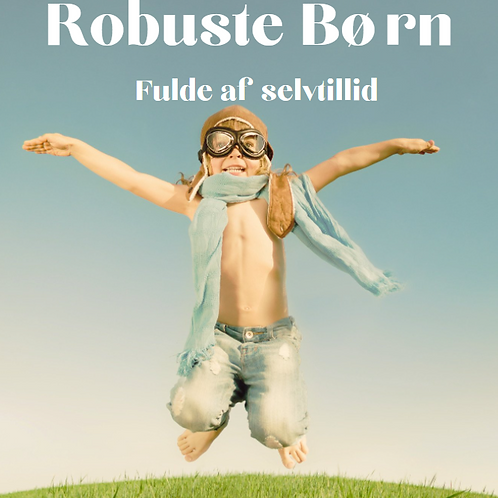 Robuste Børn - Fulde af Selvtillid