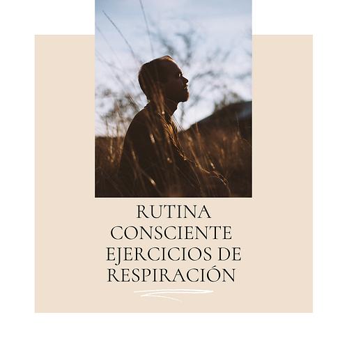 Rutina Consciente 6 - Ejercicios de respiración
