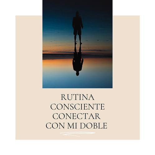 Rutina Consciente 5 - Conectar con mi doble - Nocturna