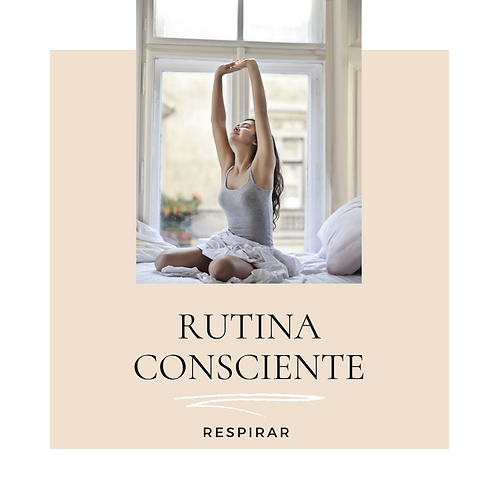 Rutina Consciente 1- Respirar