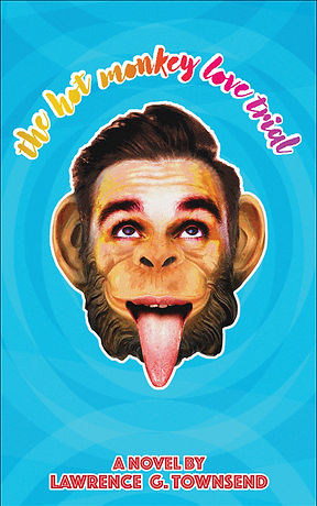 The Hot Monkey Love Trial by Lawrence G. Townsend