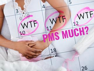 WTF! PMS
