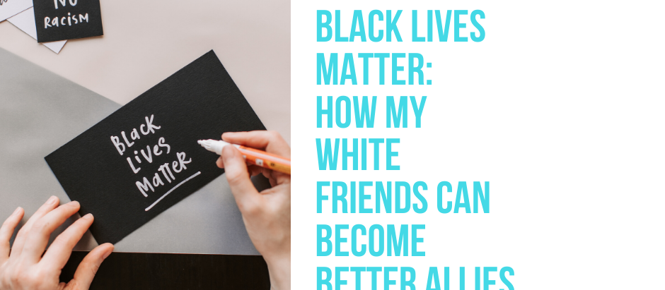 12 Tips: How to be an Ally to BLM