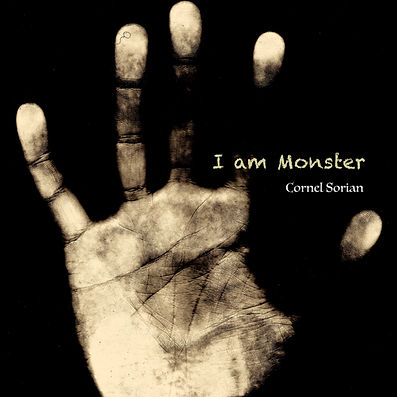 Cornel Sorian - I am Monster (release date: 4th