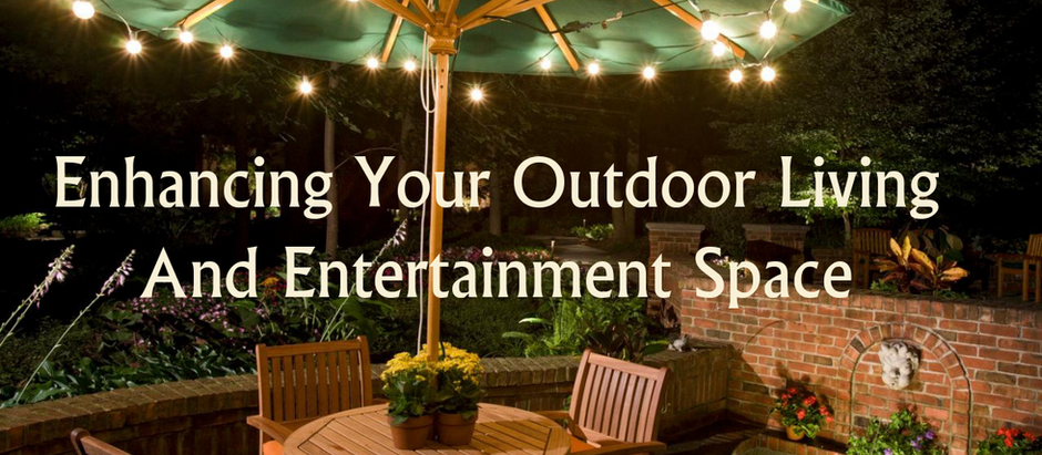 Enhancing Your Outdoor Living And Entertainment Space