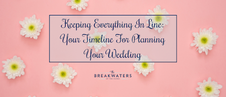 Keeping Everything in Line: Your Timeline for Planning Your Wedding