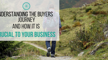 Understanding the Buyer's Journey and How it is Crucial to Your Business