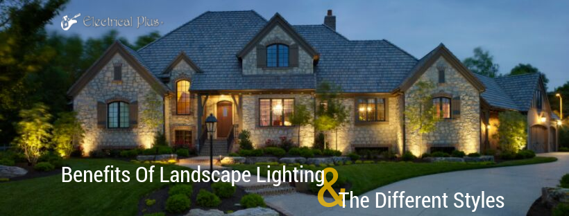 Benefits Of Landscape Lighting And The Different Styles