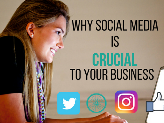 Why Social Media Is Crucial To Your Business