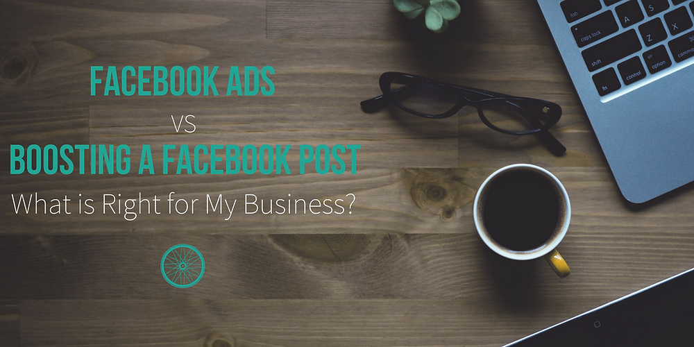 facebook ads vs boosting a facebook post for business marketing