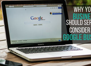 Why Your Business Should Seriously Consider Using Google Business