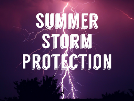 Summer Storm Protection