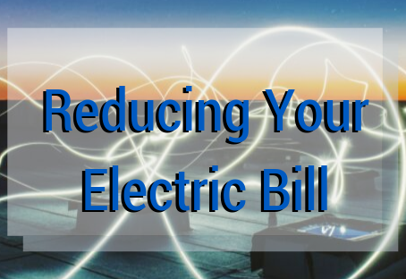 Reducing Your Electric Bill