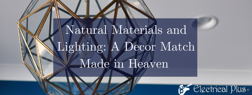 Natural Materials and Lighting: A Match Made in Heaven.