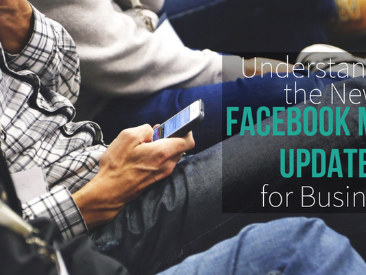 Understanding the New Facebook Mobile Updates for Business