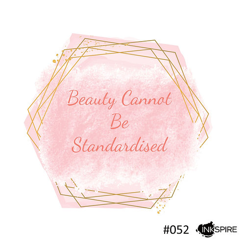 52 Beauty Cannot Be Standardised
