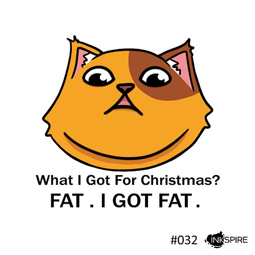 32 I Got Fat For Christmas