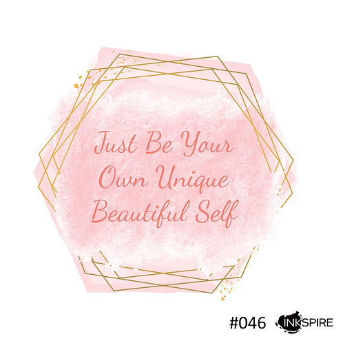 46 Just Be You Own Unique Beautiful Self