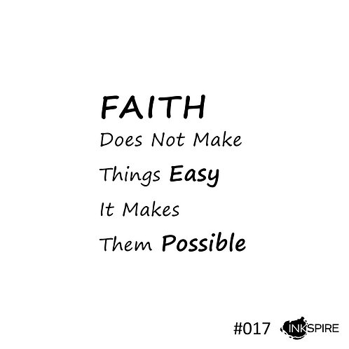 17 Faith Does Not Make Things Easy