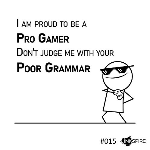 15 I'm Proud To Be A Pro Gamer