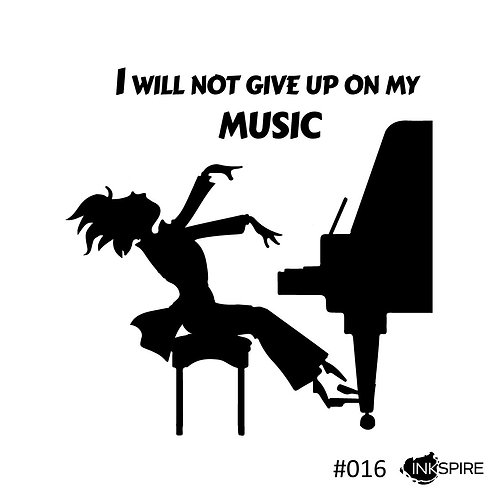 16 I Will Not Give Up On My Music