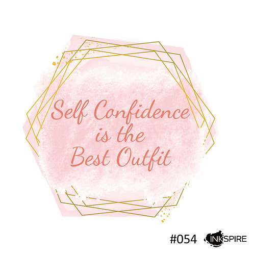 54 Self Confidence Is The Best Outfit