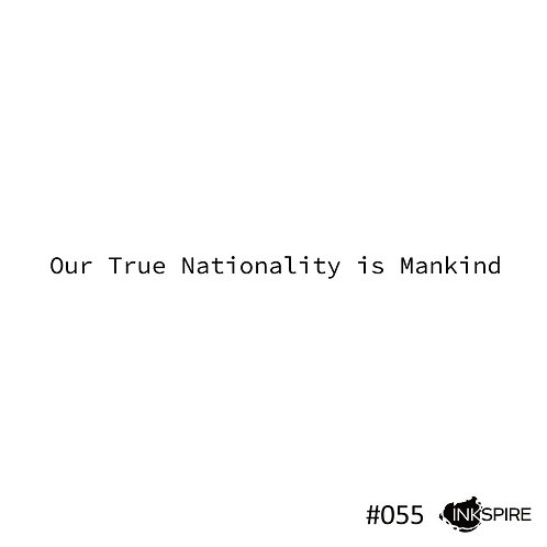 55 Our True Nationality Is Mankind
