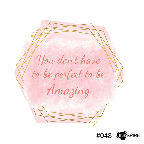 48 You Don't Have To Be Perfect To Be Amazing