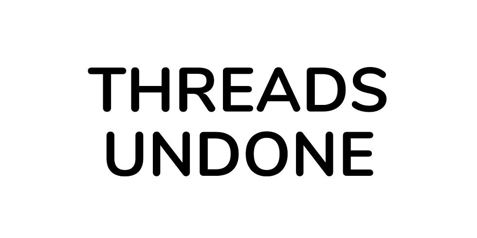 Threads Undone