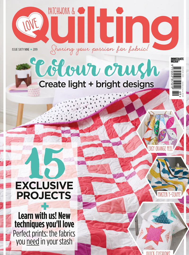 Love Patchwork and Quilting Magazine Issue 69