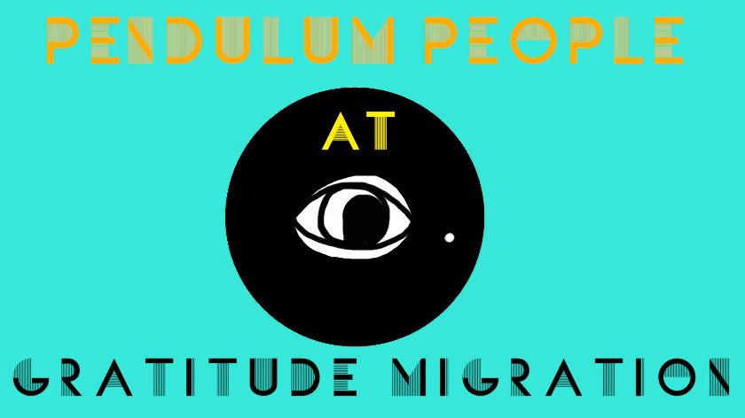 Pendulum People at Gratitude Migration