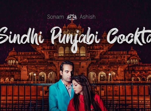 A Sindhi Punjabi Cocktail | Sonam & Ashish