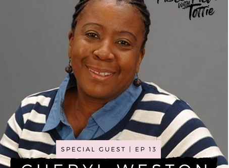 EPISODE 13: The Keys to Starting Over (Again) with Cheryl S. Weston