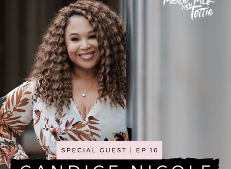 EPISODE 16: The Hustlin' Creative At Heart with Candice Nicole