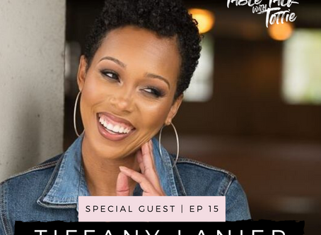 EPISODE 15: Clarity is KING with Tiffany Lanier