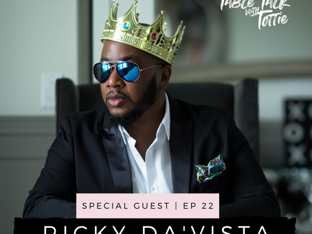 EPISODE 22: Small Town Guy with BIG City Hustle: A Chat with Ricky Da'Vista