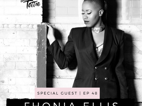 EPISODE 48: Fashion, Faith & Being Fearless with Fhonia Ellis