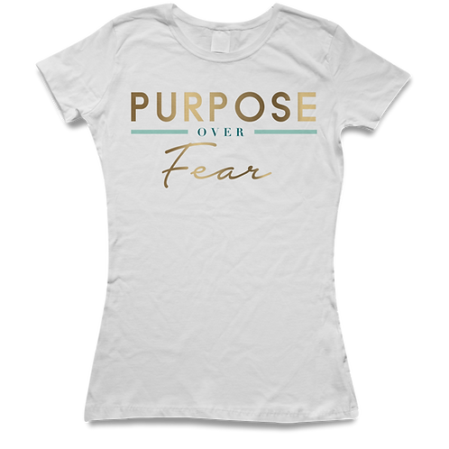 Purpose Over Fear T-Shirt