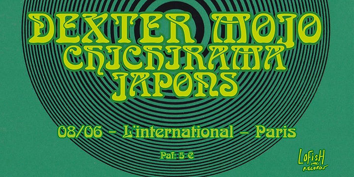 dexter mojo, chichirama, japons, l'internationale, lofish records, concert