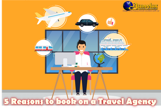 5 Reasons to book on a Travel Agency