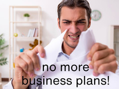 Stop making a business plan right now