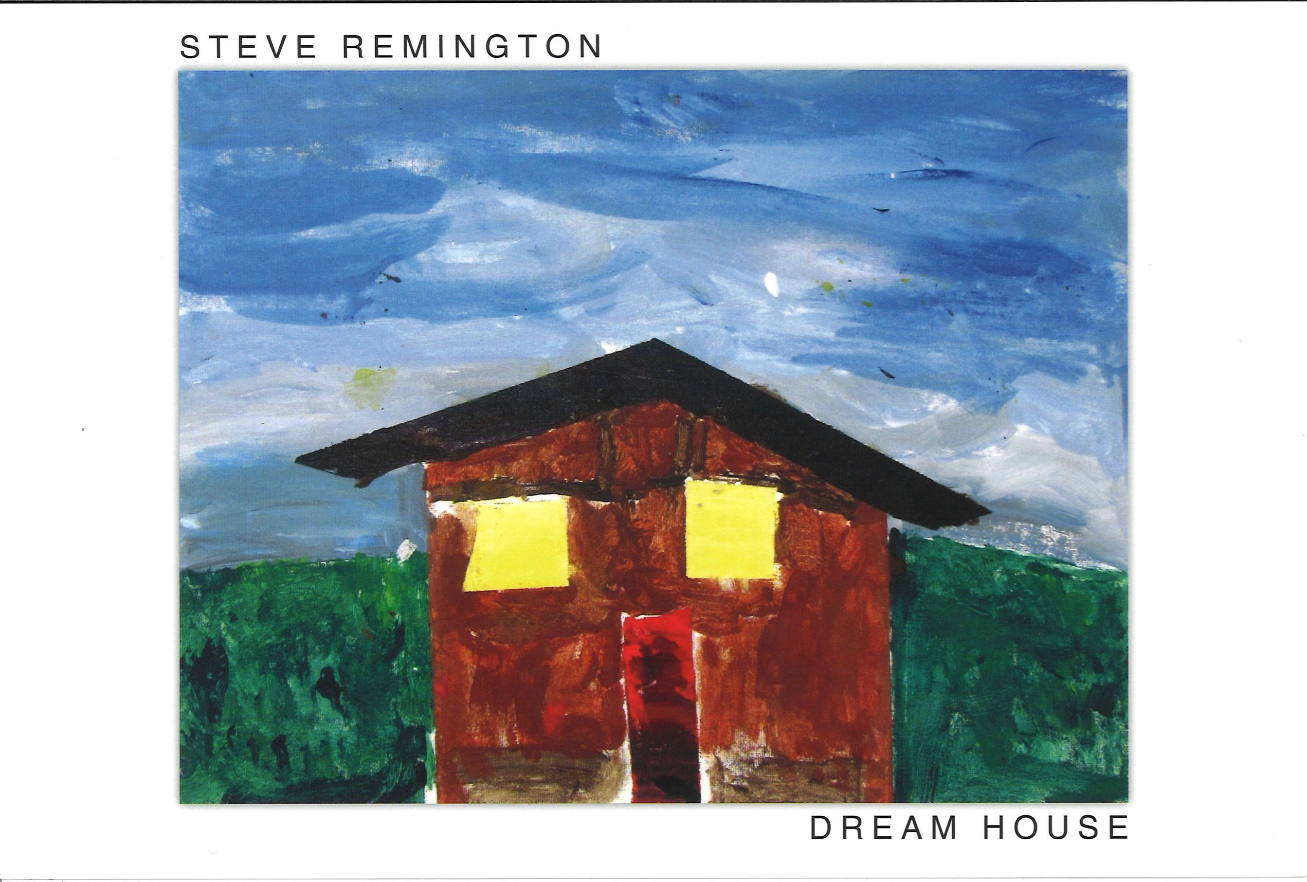 Dream House: Steve Remington