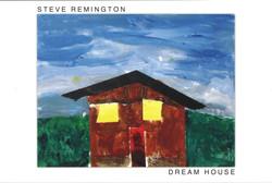 Dream House: Steve Remington