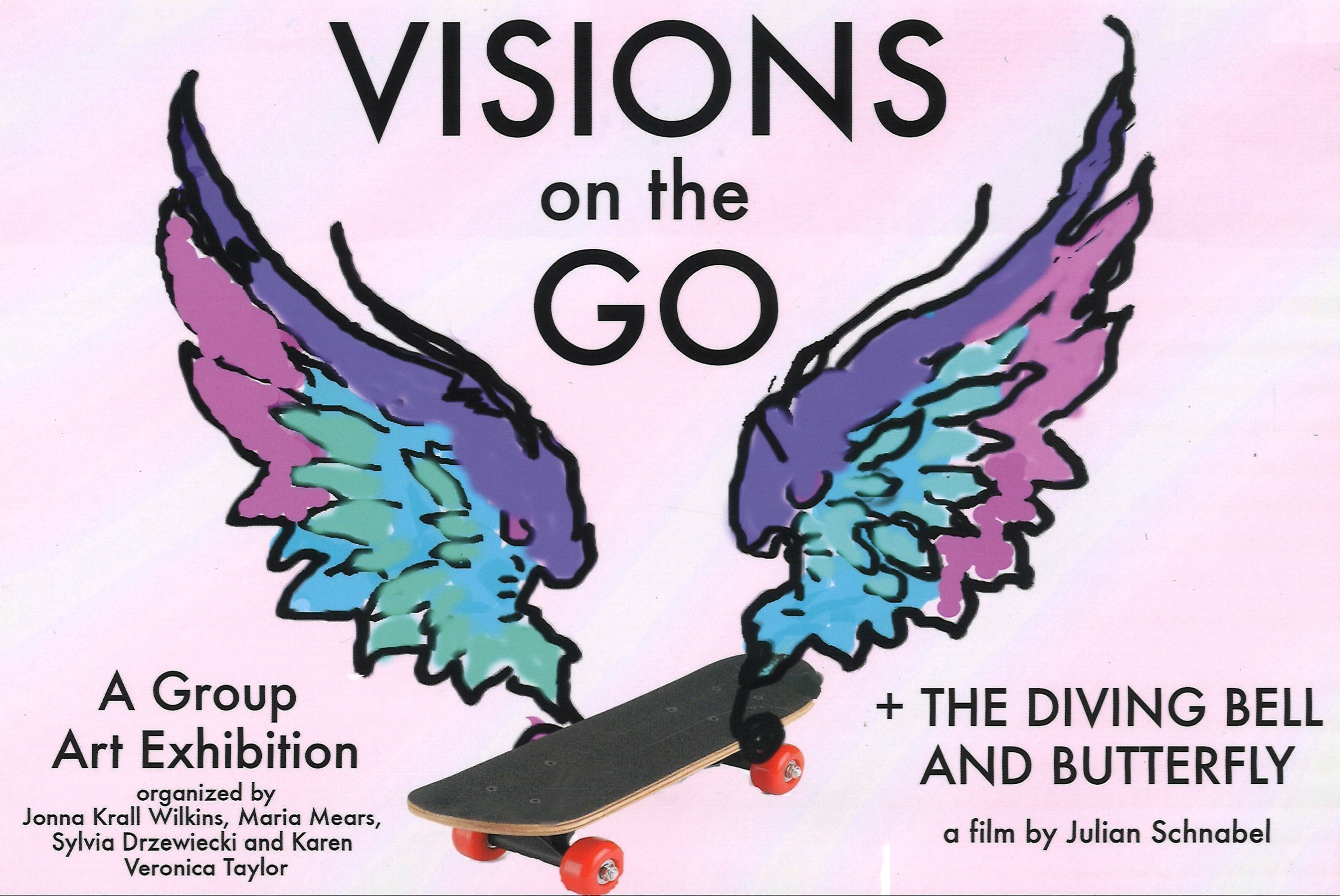 Visions on the Go: A Group Art Exhibition & The Diving Bell and the Butterfly