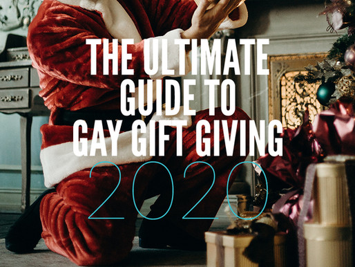 The Ultimate Guide to Gay Gift Giving 2020