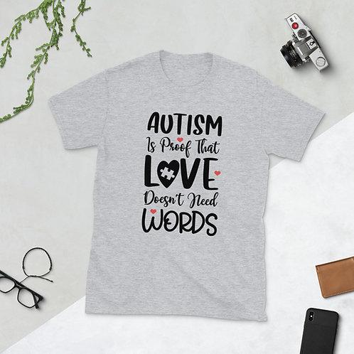 Autism is Proof - Short-Sleeve Unisex T-Shirt